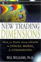 New Trading Dimensions : How to Profit from Chaos in Stocks, Bonds, and Commodities (A Marketplace Book) артикул 12669d.