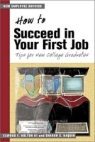 How to Succeed in Your First Job: Tips for College Graduates артикул 12613d.
