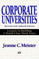 Corporate Universities: Lessons in Building a World-Class Work Force артикул 12628d.