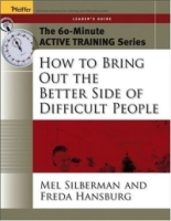 The 60-Minute Active Training Series: How to Bring Out the Better Side of Difficult People, Leader's Guide (Active Training Series) артикул 12638d.