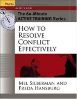 The 60-Minute Active Training Series: How to Resolve Conflict Effectively, Leader's Guide (Active Training Series) артикул 12640d.