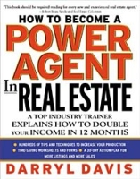 How To Become a Power Agent in Real Estate: A Top Industry Trainer Explains How to Double Your Income in 12 Months артикул 12650d.