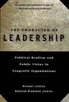 The Character of Leadership : Political Realism and Public Virtue in Nonprofit Organizations артикул 12653d.