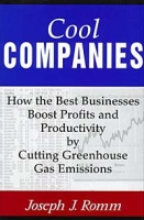Cool Companies: How the Best Businesses Boost Profits and Productivity by Cutting Greenhouse Gas Emissions артикул 12686d.