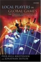 Local Players In Global Games: The Strategic Constitution Of A Multinational Corporation артикул 12689d.