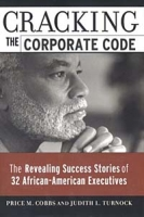 Cracking the Corporate Code: The Revealing Success Stories of 32 African-American Executives артикул 12691d.