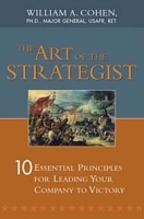 Art of the Strategist, The: 10 Essential Principles for Leading Your Company to Victory артикул 12703d.