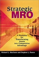 Strategic MRO: A Roadmap for Transforming Assets into Competitive Advantage артикул 12762d.