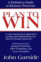 Plan to Win: A Definitive Guide to Business Processes артикул 12800d.