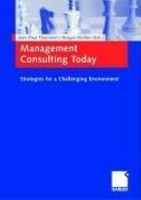 Management Consulting Today : Strategies for a Challenging Environment артикул 12811d.