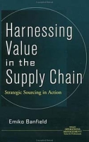 Harnessing Value in the Supply Chain : Strategic Sourcing in Action (Operations Management Series) артикул 12814d.