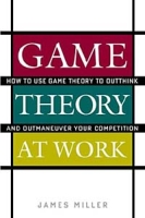 Game Theory at Work: How to Use Game Theory to Outthink and Outmaneuver Your Competition артикул 12816d.