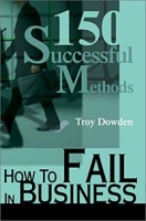 How to Fail in Business: 150 Successful Methods артикул 12819d.