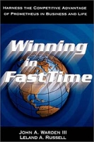 Winning in FastTime: Harness the Competitive Advantage of Prometheus in Business and Life артикул 12831d.