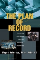 The Plan of Record: Producing Successful Computer Products Worldwide артикул 12843d.