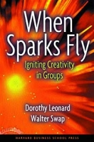 When Sparks Fly: Igniting Creativity in Groups артикул 12848d.