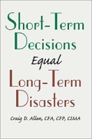 Short-Term Decisions Equal Long-Term Disasters артикул 12860d.