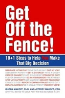 Get Off the Fence! : The 10 + 1 Steps to Help You Make That Big Decision артикул 12862d.