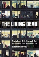 The Living Dead : Switched Off, Zoned Out - The Shocking Truth About Office Life артикул 12875d.