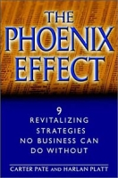 The Phoenix Effect: 9 Revitalizing Strategies No Business Can Do Without артикул 12878d.
