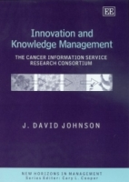 Innovation And Knowledge Management: The Cancer Information Service Research Consortium (New Horizons in Management) артикул 12886d.