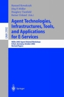 Agent Technologies, Infrastructures, Tools, and Applications for E-Services : NODe 2002 Agent-Related Workshop, Erfurt, Germany, October 7-10, 2002, Revised / Lecture Notes in Artificial Intelligence) артикул 12602d.