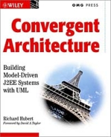Convergent Architecture: Building Model Driven J2EE Systems with UML артикул 12621d.