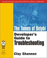 Tomes of Delphi: Developer's Guide to Troubleshooting (Wordware Delphi Developer's Library) артикул 12635d.