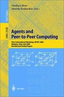 Agents and Peer-To-Peer Computing: First International Workshop, Ap2PC 2002, Bologna, Italy, July 15, 2002 : Revised and Invited Papers (Lecture Notes in Computer Science, 2530 ) артикул 12687d.