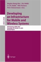 Developing an Infrastructure for Mobile and Wireless Systems : NSF Workshop IMWS 2001, Scottsdale, AZ, October 15, 2001, Revised Papers (Lecture Notes in Computer Science) артикул 12715d.