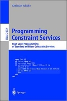 Programming Constraint Services: High-Level Programming of Standard and New Constraint Services (Lecture Notes in Artificial Intelligence) артикул 12721d.