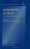 From Brows to Trust : Evaluating Embodied Conversational Agents (Human-Computer Interaction Series) артикул 12727d.