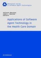 Applications of Software Agent Technology in the Health Care Domain (Whitestein Series in Software Agent Technologies) артикул 12731d.