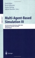 Multi-Agent-Based Simulation III : 4th International Workshop, MABS 2003, Melbourne, Australia, July 14th, 2003, Revised Papers (Lecture Notes in Computer / Lecture Notes in Artificial Intelligence) артикул 12732d.