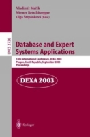 Database and Expert Systems Applications : 14th International Conference, DEXA 2003, Prague, Czech Republic, September 1-5, 2003, Proceedings (Lecture Notes in Computer Science) артикул 12751d.