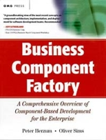 Business Component Factory : A Comprehensive Overview of Component-Based Development for the Enterprise артикул 12776d.