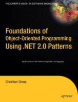 Foundations of Object-Oriented Programming Using NET 2 0 Patterns (Foundations) артикул 12779d.