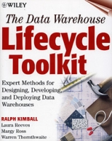 The Data Warehouse Lifecycle Toolkit: Expert Methods for Designing, Developing, and Deploying Data Warehouses (+ CD-ROM) артикул 12854d.