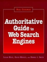 Authoritative Guide to Web Search Engines (Neal-Schuman Net-Guide Series) артикул 12887d.