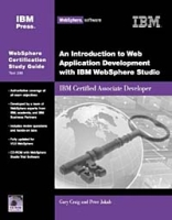 Introduction to Web Application Development with IBM WebSphere Studio, An: IBM Certified Associate Developer (IBM Certification Study Guides) артикул 12898d.